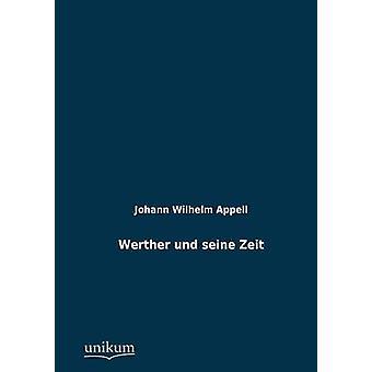 Werther und seine Zeit by Appell & Johann Wilhelm