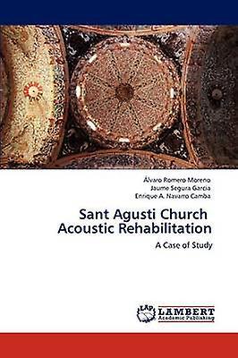 Sant Agusti Church   Acoustic Rehabilitation by Romero Moreno & lvaro