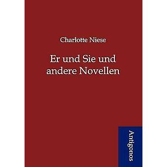 Er und Sie und andere Novellen by Niese & Charlotte