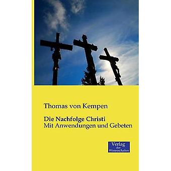 Die Nachfolge Christi by Von Kempen & Thomas