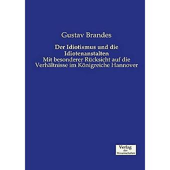 Der Idiotismus und die Idiotenanstalten by Brandes & Gustav