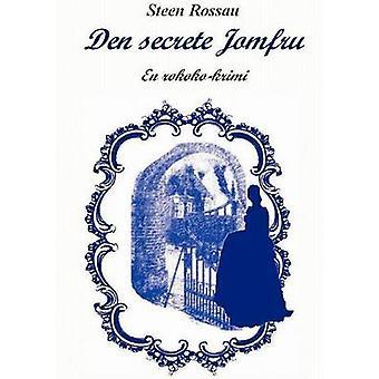 Den Secrete Jomfru by Rossau & Steen