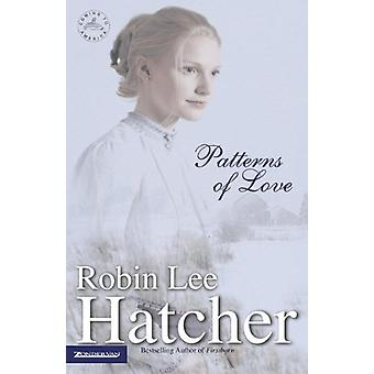 Patterns of Love by Robin Lee Hatcher - 9780310231059 Book