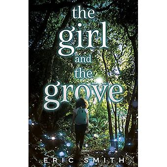 Girl and the Grove by  -Eric Smith - 9781635830187 Book