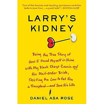Larry's Kidney - Being the True Story of How I Found Myself in China w