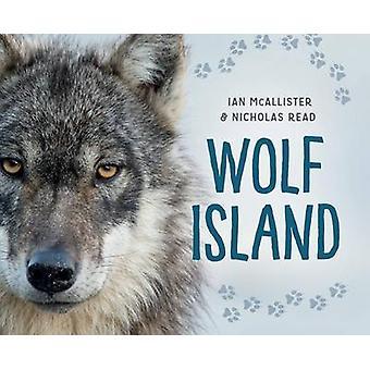 Wolf Island by Ian McAllister - Nicholas Read - 9781459812642 Book
