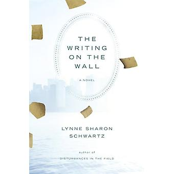 The Writing on the Wall by Lynne Sharon Schwartz - 9781582432991 Book
