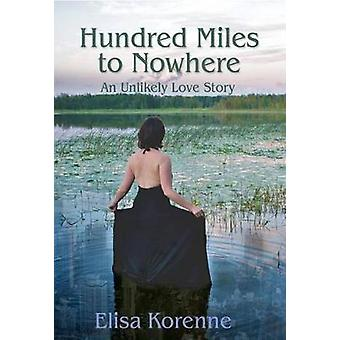 Hundred Miles to Nowhere - An Unlikely Love Story by Elisa Korenne - 9