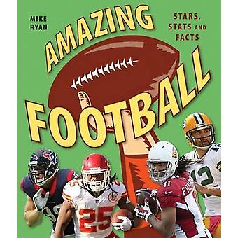 Amazing Football - Stars - STATS and Facts by Mike Ryan - 978177085843