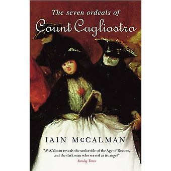 The Seven Ordeals of Count Cagliostro by Iain McCalman - 978178475640