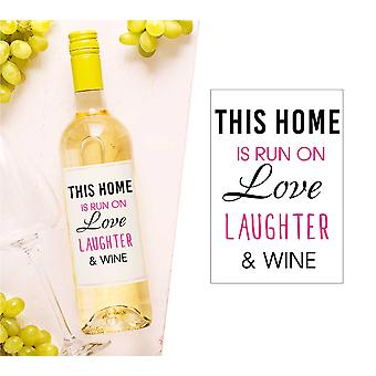 This Home Is Run On Love Laughter And Wine Bottle Label