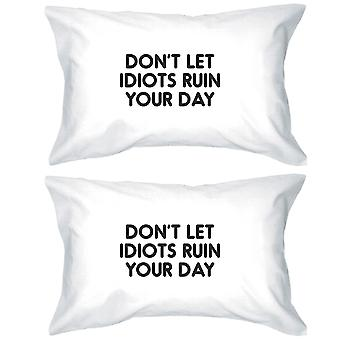 Don't Let Idiots Inspirational Quote Standard Pillow Case Gift Idea