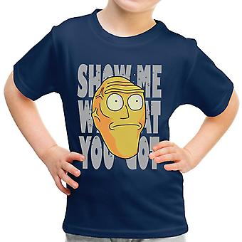 Rick And Morty Show Me What You Got Kid's T-Shirt
