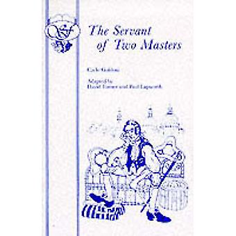 The Servant of Two Masters by Goldoni & Carlo