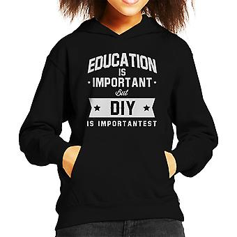 Education Is Important But DIY Is Importantest Kid's Hooded Sweatshirt