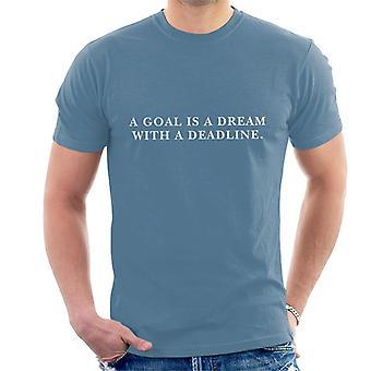 Ein Ziel ist ein Traum mit einer Frist Napoleon Hill Zitat Herren T-Shirt