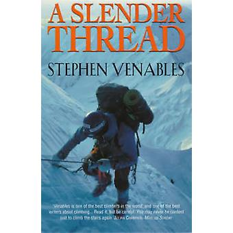 A Slender Thread - Escaping Disaster in the Himalaya by Stephen Venabl