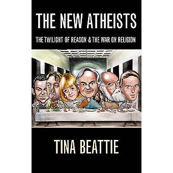 The New Atheists - The Twilight of Reason and the War on Religion by T