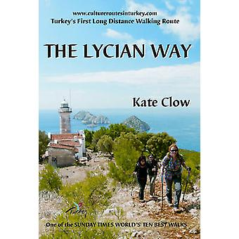 The Lycian Way - Turkey's First Long Distance Walking Route by Kate Cl