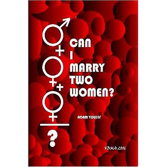 Can I Marry Two Women? by Adam Yousef - 9781411690844 Book