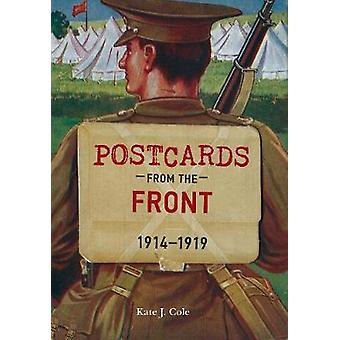Postcards from the Front 1914-1919 by Kate J. Cole - 9781445635002 Bo