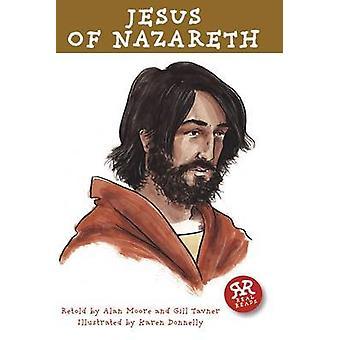 Jesus of Nazareth by Alan Moore - Gill Tavner - Karen Donnelly - 9781