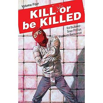 Kill or Be Killed Volume 4 by Kill or Be Killed Volume 4 - 9781534306