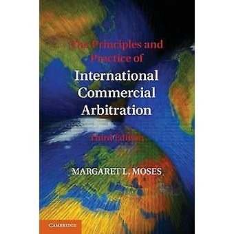 The Principles and Practice of International Commercial Arbitration b