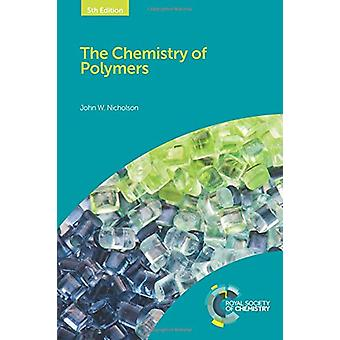 The Chemistry of Polymers by John W. Nicholson - 9781782628323 Book