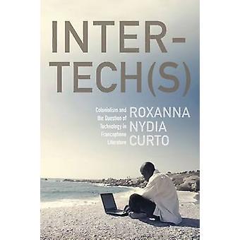 Inter-Tech(s)-colonialismo y la cuestión de la tecnología en Francoph
