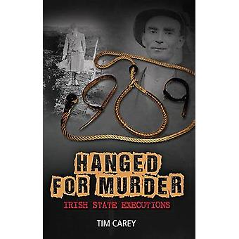 Hanged for Murder - Irish State Executions by Tim Carey - 978184889186