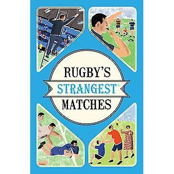 Corresponde a mais estranha do rugby - extraordinária, mas histórias verdadeiras de terminar uma