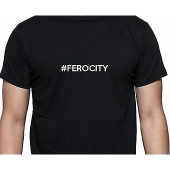 #Ferocity Hashag villskap svart hånd trykt T skjorte