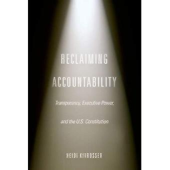 Reclaiming Accountability: Transparency, Executive Power, and the US Constitution