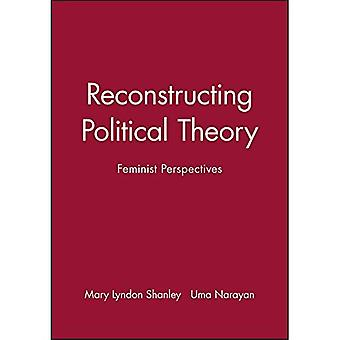 Reconstructing Political Theory: Feminist Perspectives