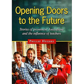 Opening Doors to the Future: Stories of Prominent Australians and the Influence of Teachers