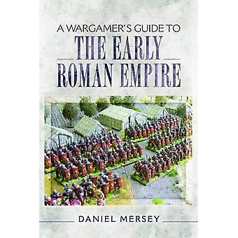 A Wargamer's Guide to the Early Roman Empire