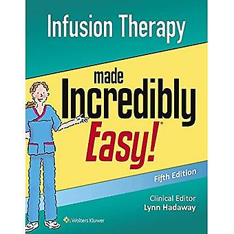 Infusion Therapy Made�Incredibly Easy (Incredibly�Easy! Series (R))
