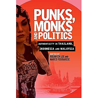 Punks, Monks and Politics: Authenticity in Thailand, Indonesia and Malaysia