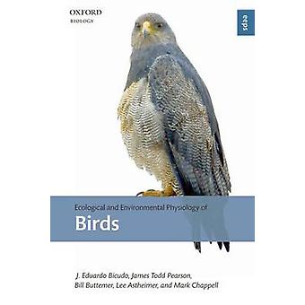 Ecological and Environmental Physiology of Birds by Bicudo & J. Eduardo P. W.