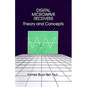 Digital Microwave Receivers Theory and Concept by Tsui & James BaoYen