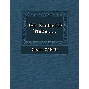 Gli Eretici D italia...... by CANTU & Cesare
