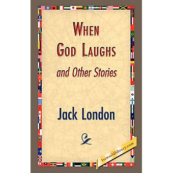When God Laughs and Other Stories by London & Jack