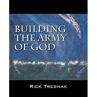 Bygge hær av Gud ved Tresnak & Rick