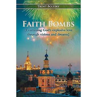 Faith Bombs by Bolesky & Trent