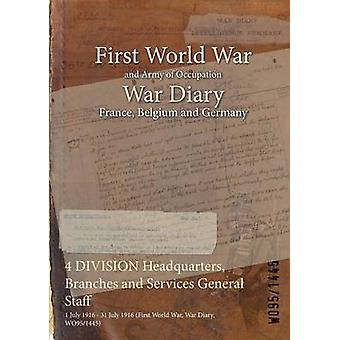 4 DIVISION Headquarters Branches and Services General Staff  1 July 1916  31 July 1916 First World War War Diary WO951445 by WO951445
