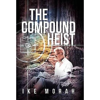 The Compound Heist by Morah & Ike