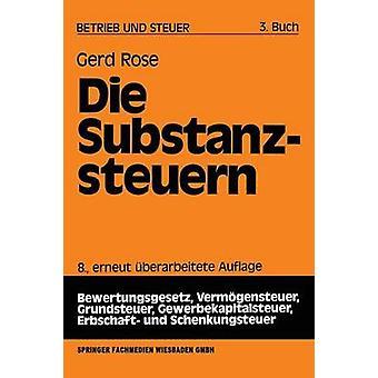 Die Substanzsteuern by Rose & Gerd