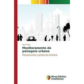 Monitoramento da paisagem urbana by Orige Mirtz