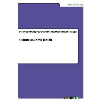 Culture and Oral Health by Chopra & Meenakshi